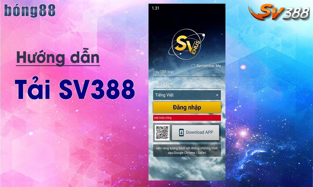 Hướng dẫn tải app SV388 cho Android và IOS